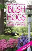 Bush Hogs and Other Swine by Robin Traywick Williams '72, M.A. '76