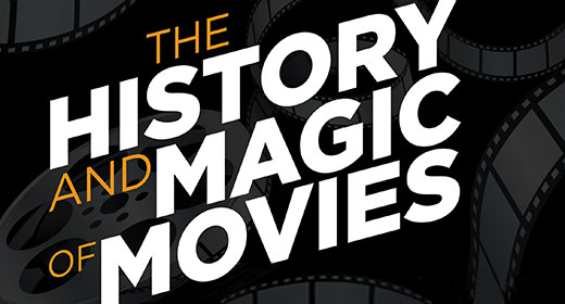 The History and Magic of Movies