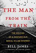 Book jacket for The Man from the Train: The Solving of a Century-Old Serial Killer Mystery