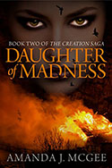 Book jacket for Daughter of Madness: Book Two of the Creation Saga