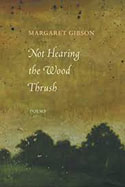 Book jacket for Not Hearing the Wood Thrush: poems