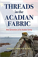Threads in the Acadian Fabric: Nine Generations of an Acadian Family