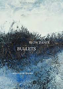 Slow Dance Bullets