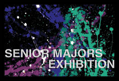 Senior majors exhibition